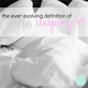 {on life} the ever evolving definition of sleeping in