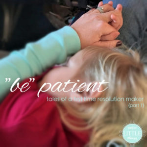 {just be series} be-ing patient