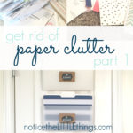 get rid of your paper clutter | part 1