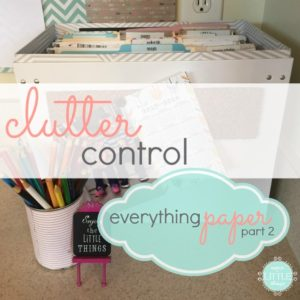 clutter control everything paper part 2