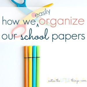 a super easy way to organize school papers pre K - 12th grade.