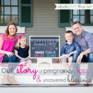 baby #3, our story of pregnancy, loss, and uncovered blessings