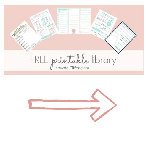 subscribe to notice the LITTLE things and gain access to my favorite free printables