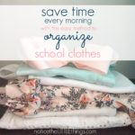 save time every morning with this easy way to organize school clothes