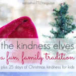 the kindness elves, encourage the true spirit of christmas with this fun family tradition